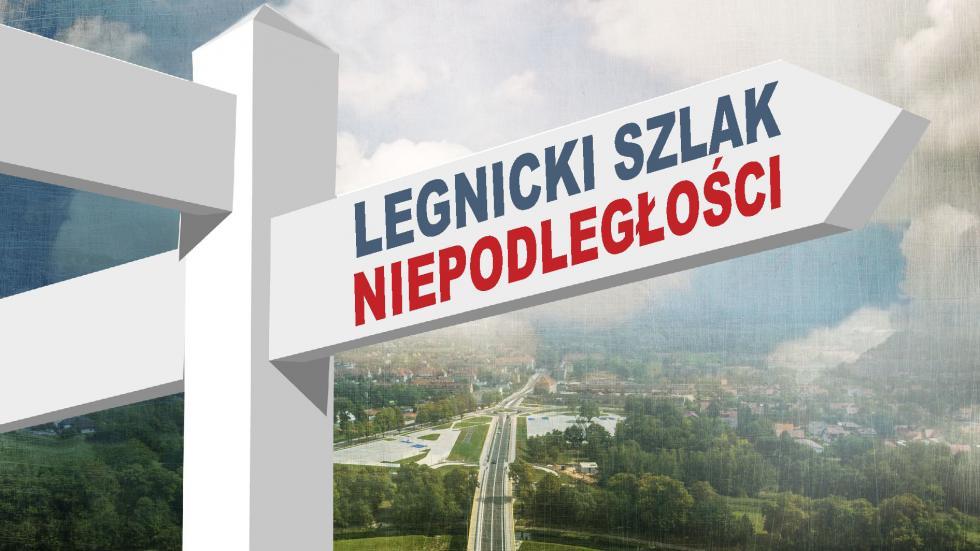 Odwiedź Legnicki Szlak Niepodległości stworzony przez uczniów